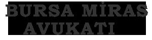 Bursa Miras Avukatı