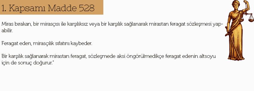 mirastan feragat madde 528 nedir
